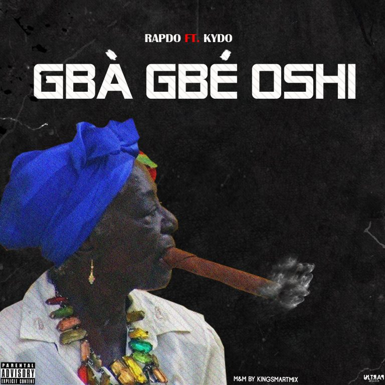 Rapdo Ft. Kydo – Gba Gbe Oshi (M&M By KingSmarthMix)