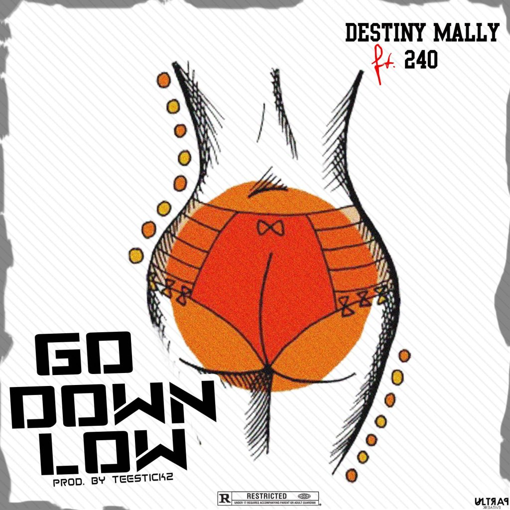Destiny Mally Ft 240 - Go Down Low