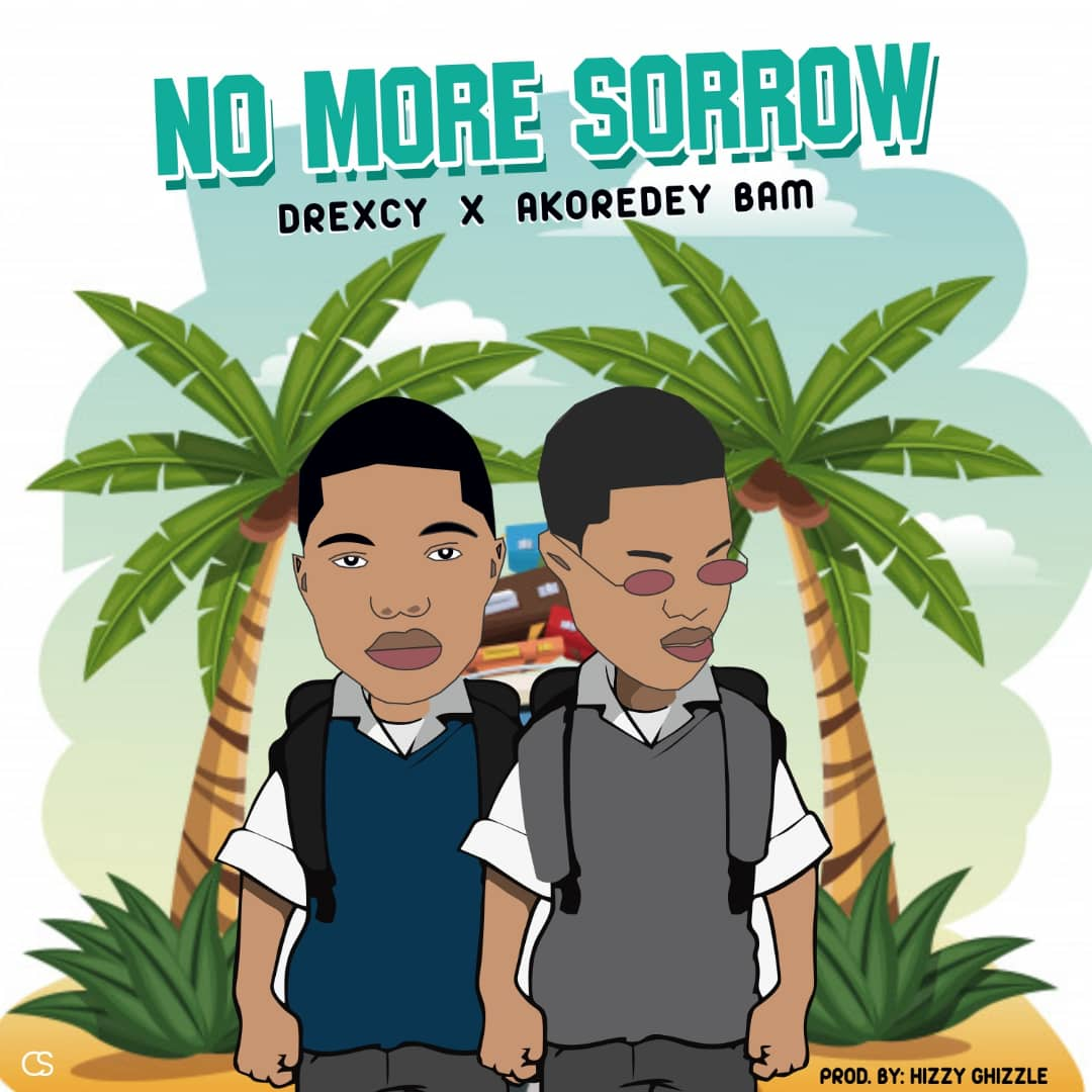 Drexcy x Akoredey Bam - No More Sorrow