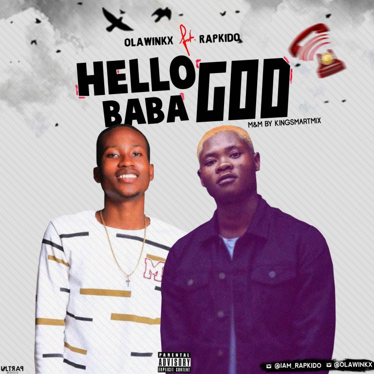 Olawinkx Ft Rapkido – Hello Baba God (M & M By Kingsmartmix)