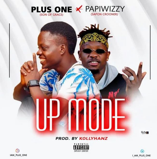 Plus One Ft Pappi Wizzy - Up Mode