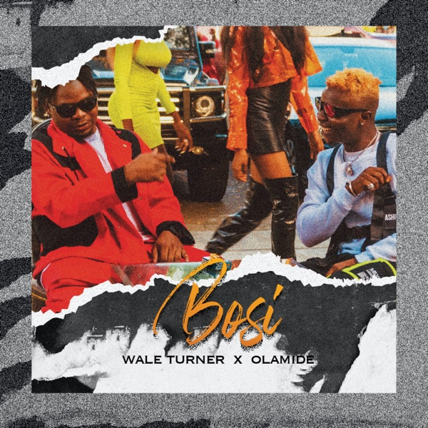 Wale Turner Ft Olamide – Bosi (Prod By Rexxie)