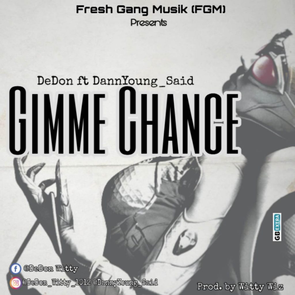 DeDon ft DannYoung Said - Gimme Chance