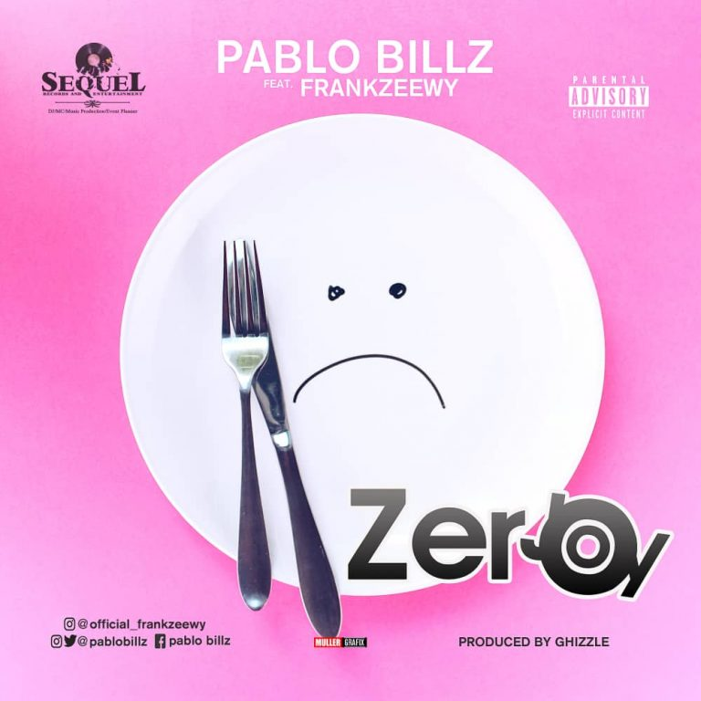 Pablo Billz ft FrankZeewy – Zero Joy (Prod. by Ghizzle)