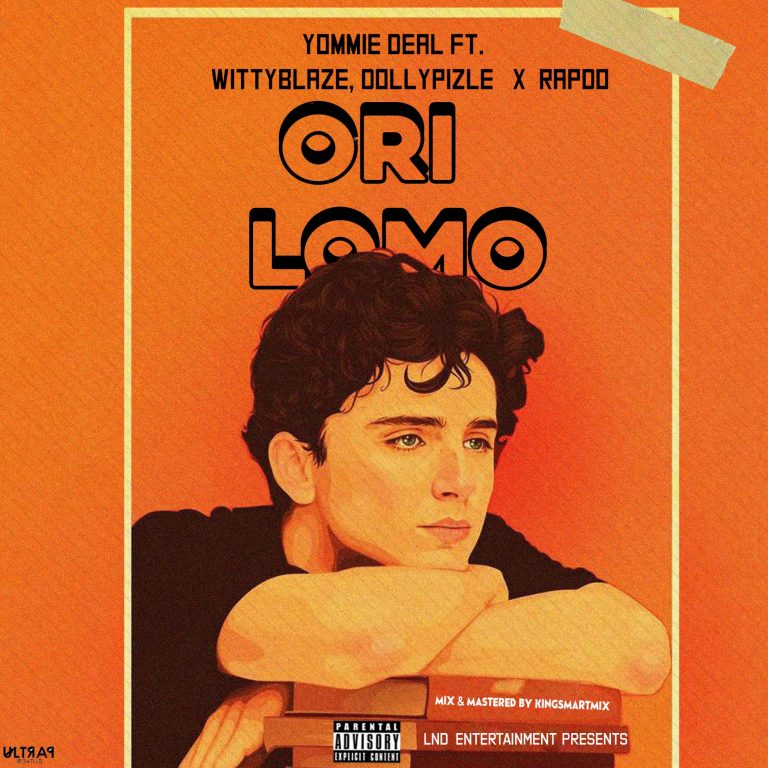 Yommie Deal – Orilomo Ft. Witty Blaze, Dollypizle, Rapdo (M & M By Kingsmartmix)