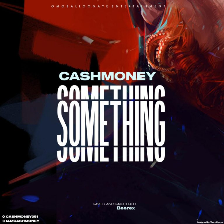 PREMIERE: CashMoney – Something (M & M By Beerex)