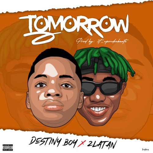 Destiny Boy x Zlatan – Tomorrow (Prod. by 2tboyz)