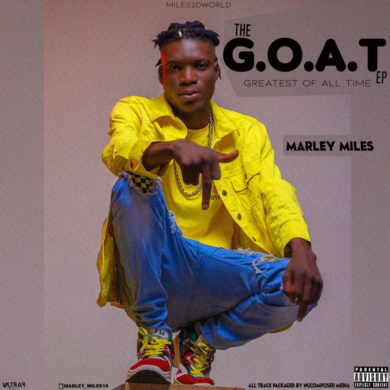 DOWNLOAD FULL EP: Marley Miles – G.O.A.T (Greatest Of All Time) Ep