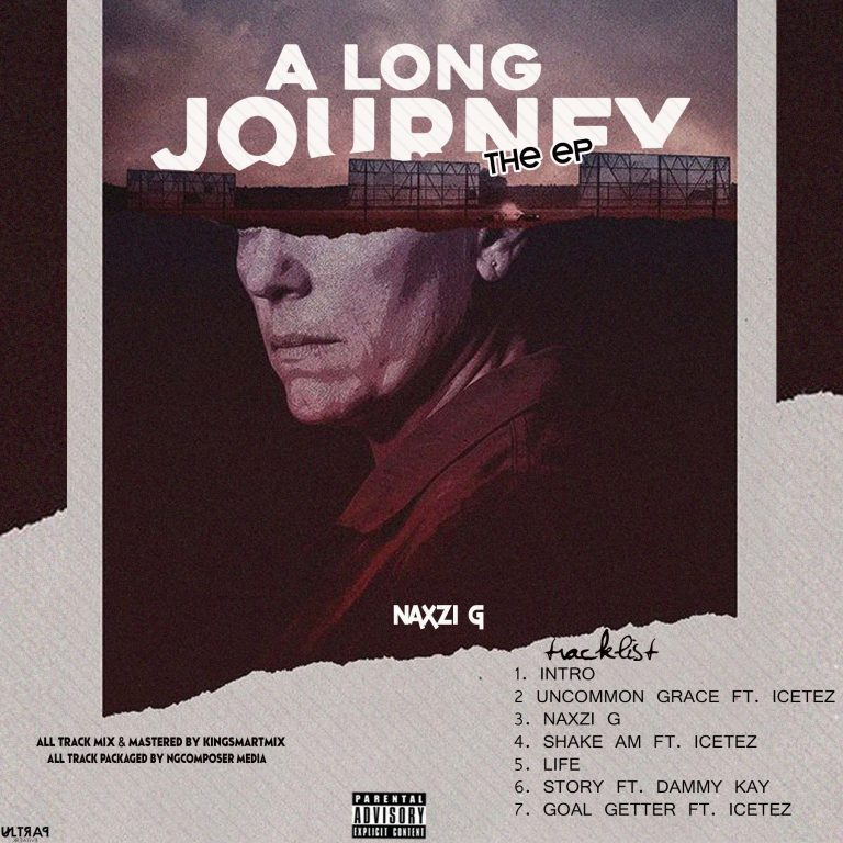 DOWNLOAD EP: Naxzi G – A Long Journey (The Ep)