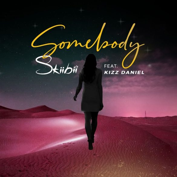 Skiibii – Somebody Ft. Kizz Daniel (Prod. By Young Jonn)