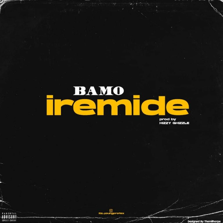 Bamo – Iremide (Prod. by Ghizzle)