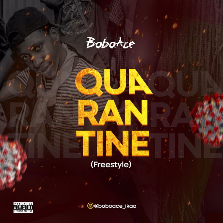 Bobo Ace – Quarantine (Freestyle)