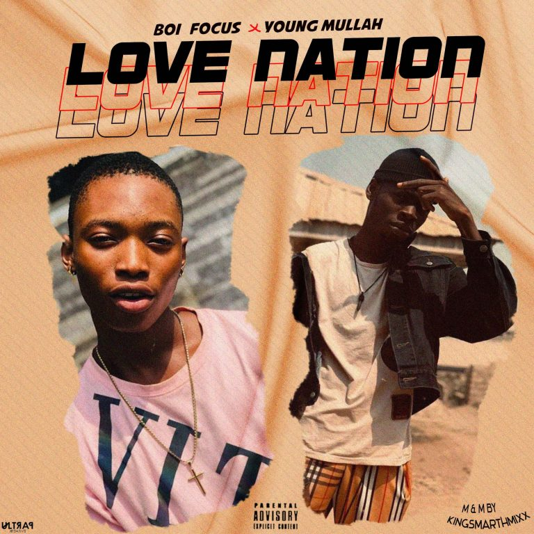 Boi Focus x Young Mullah – Love Nation (M & M By Kingsmarthmixx)