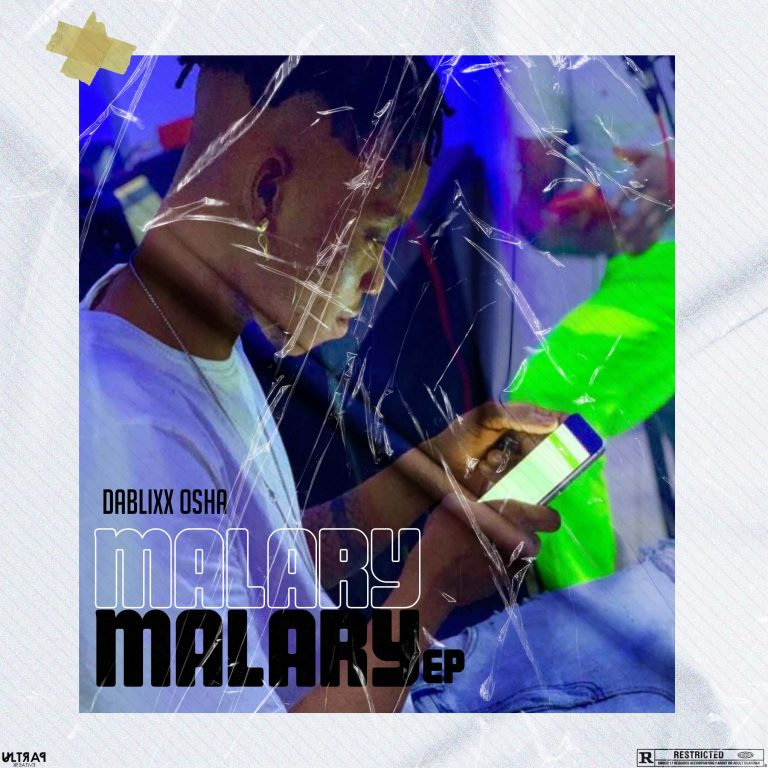DOWNLOAD EP: Dablixx Osha – Malary EP