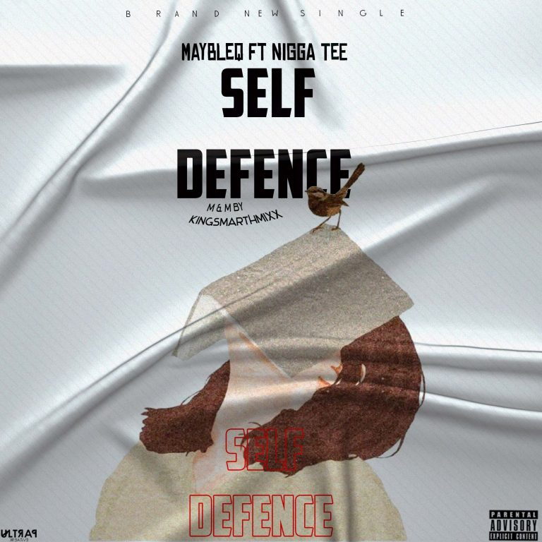 MayBleq Ft Nigga Tee – Self Defence (M & M By Kingsmarthmixx)