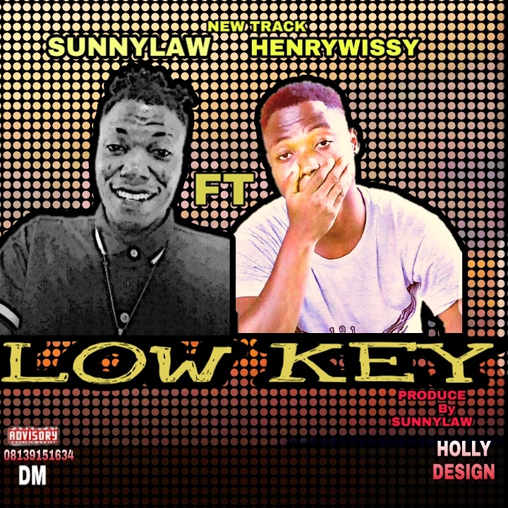 Sunny Law Ft Henrywissy – Low Key