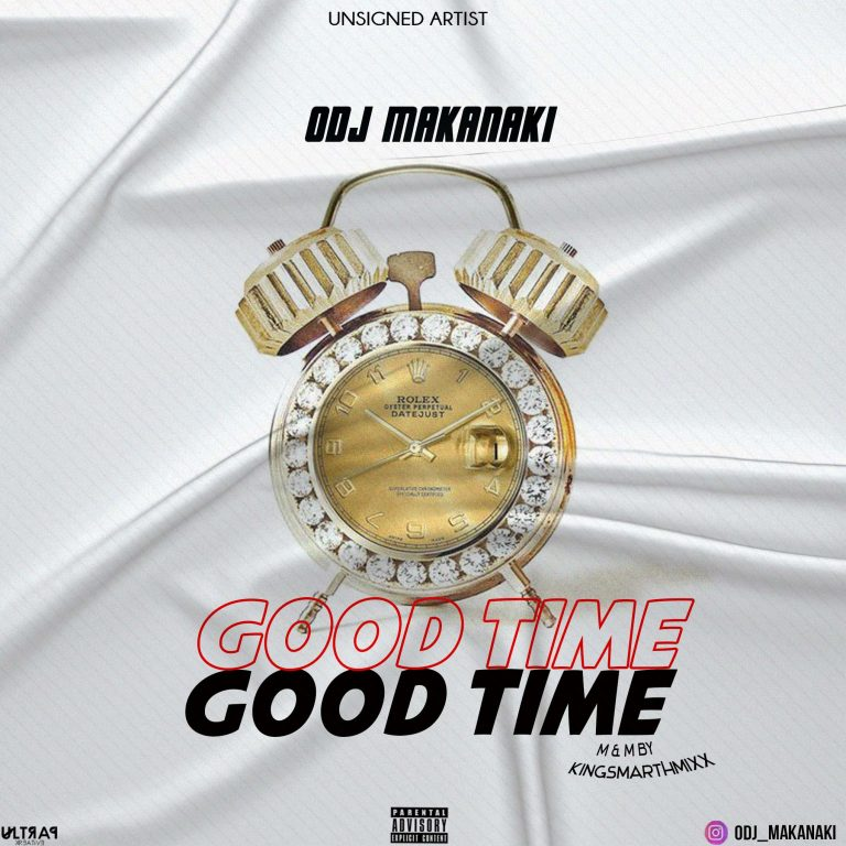 Odj Makanaki – Good Time (M & M By Kingsmarthmixx)