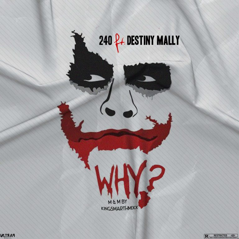 240 – Why ft Destiny Mally (M & M By Kingsmarthmix)