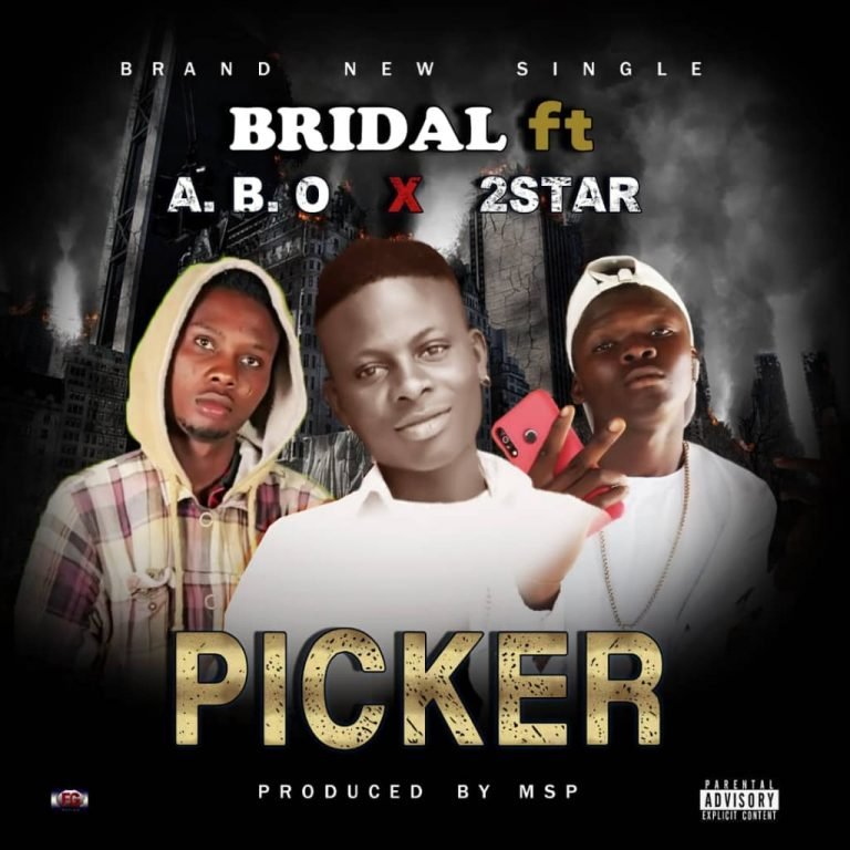 Bridal – Picker Ft A.B.O x 2Star (Prod By MSP)