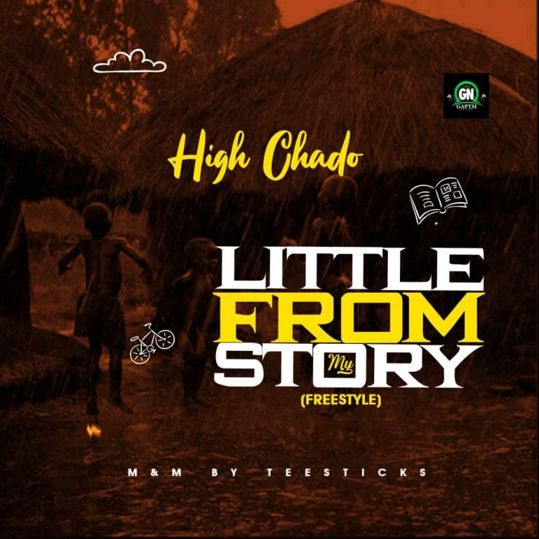 High Chado – Little From My Story (M & M By Teesticks)