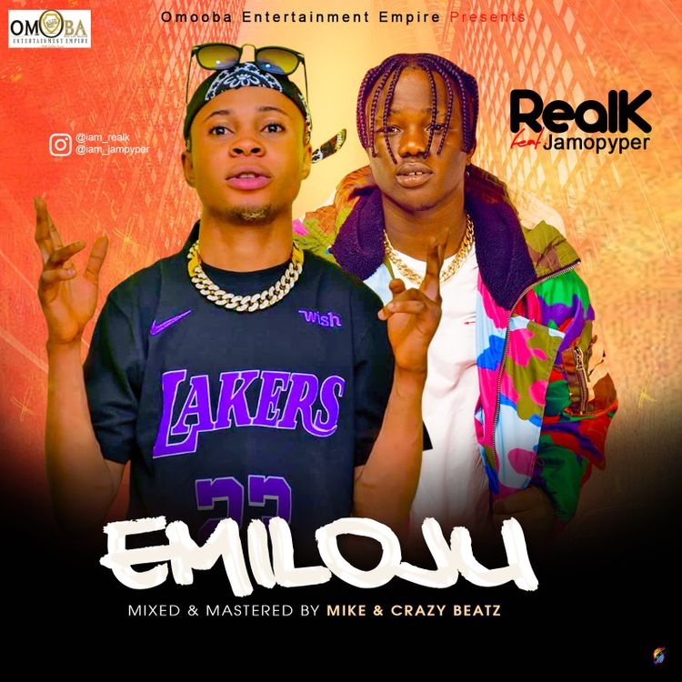 Real K Ft Jamo Pyper – Emiloju (M & M By CrazyBeatz)