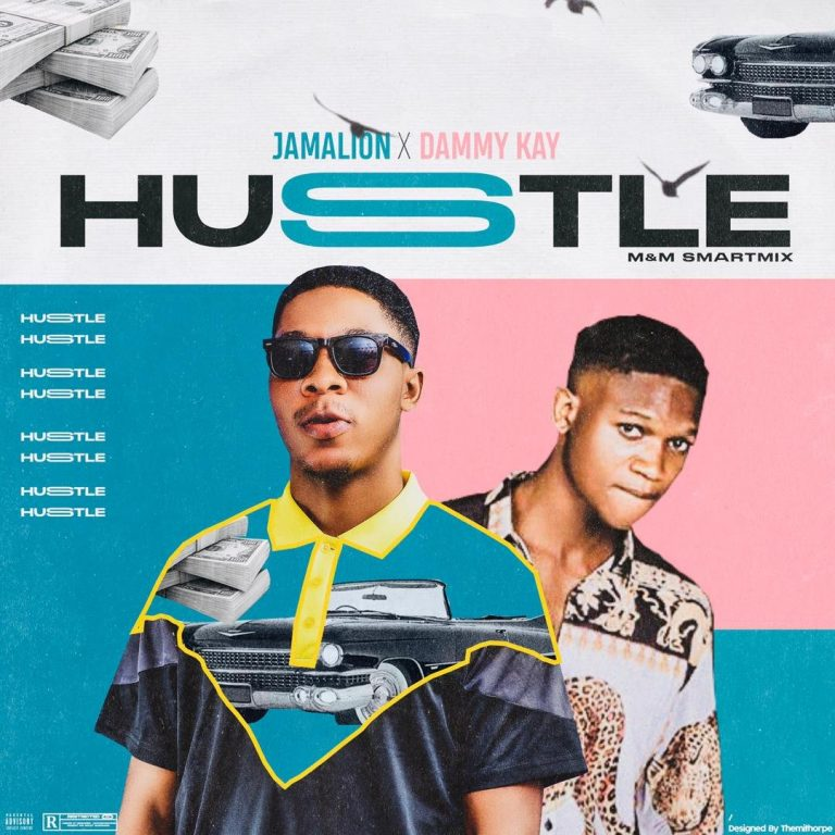 Jamalion – Hustle Ft Dammy Kay (M & M By Kingsmarthmixx)