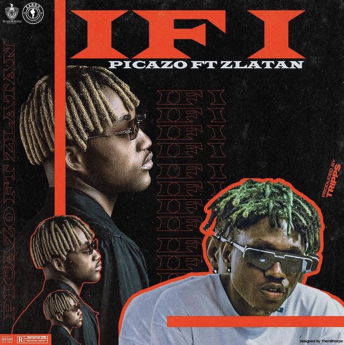 Picazo Ft Zlatan - If I