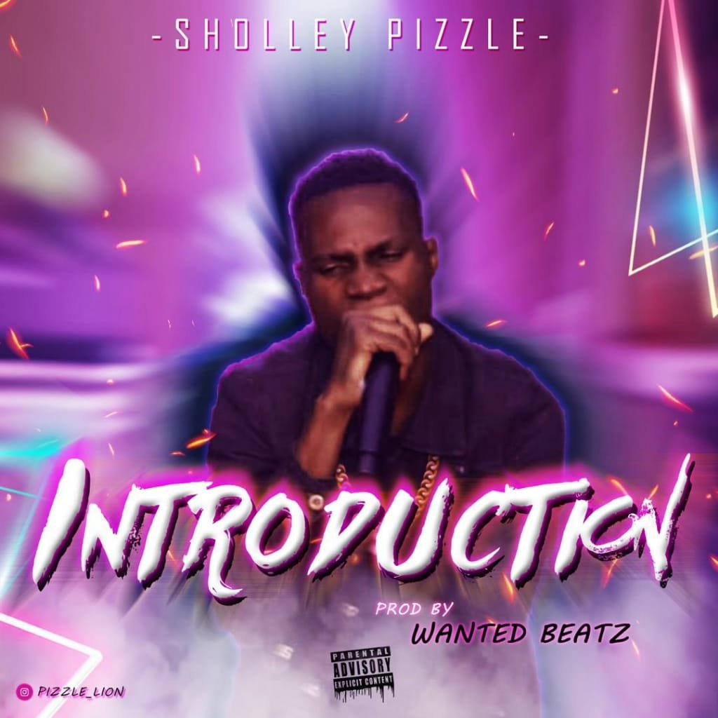 Sholley Pizzle - Introduction