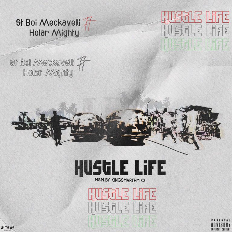 St Boi Meckavelli – Hustle Life Ft Holar Mighty (M & M By Kingsmarthmixx)