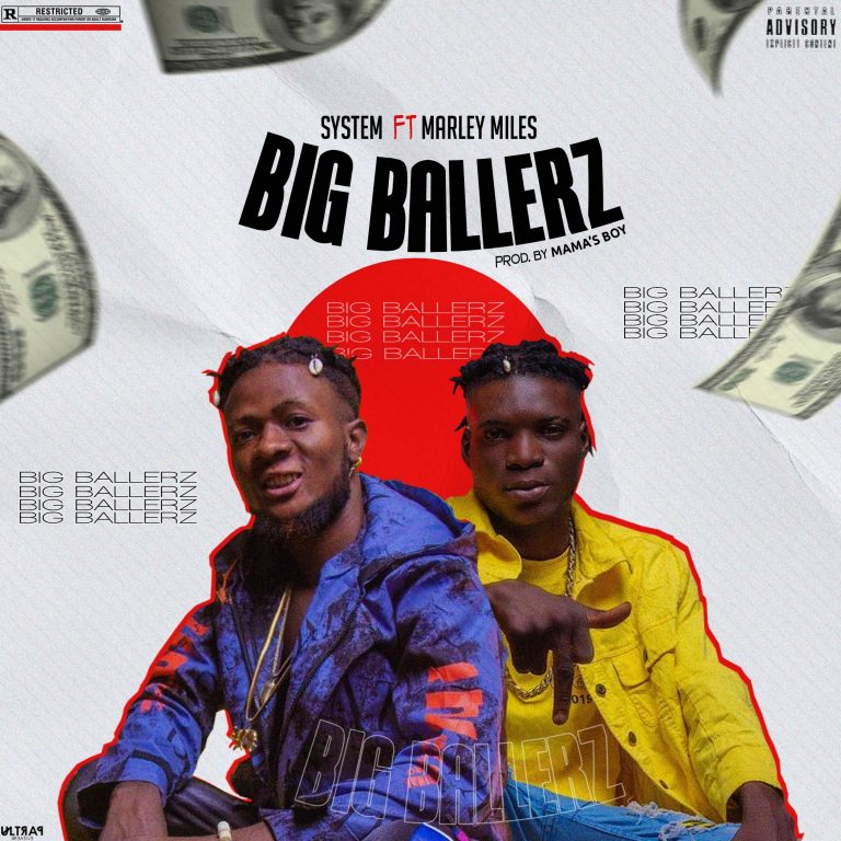 System – Big Ballerz Ft Marley Miles (Prod By Mama's Boy)