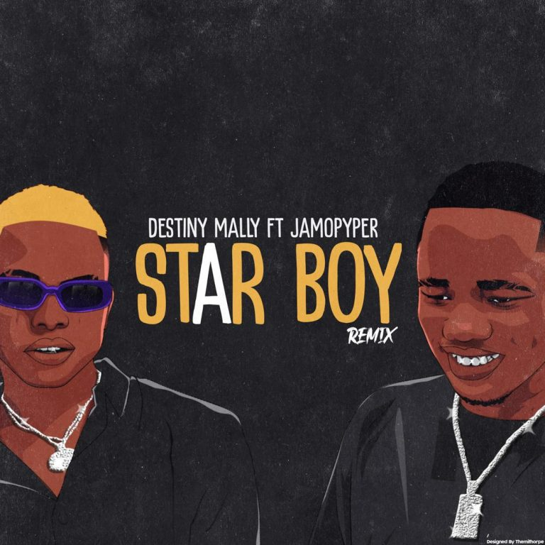 Destiny Mally Ft JamoPyper – StarBoi Remix (M & M By Kingsmarthmixx)