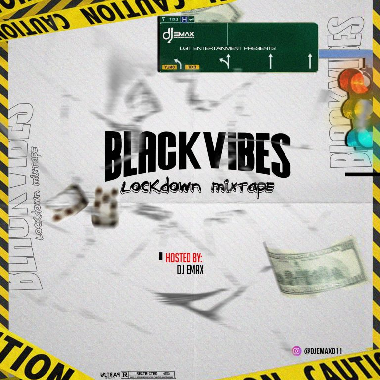MIXTAPE: Dj Emax – BlackVibes Lockdown Mixtape