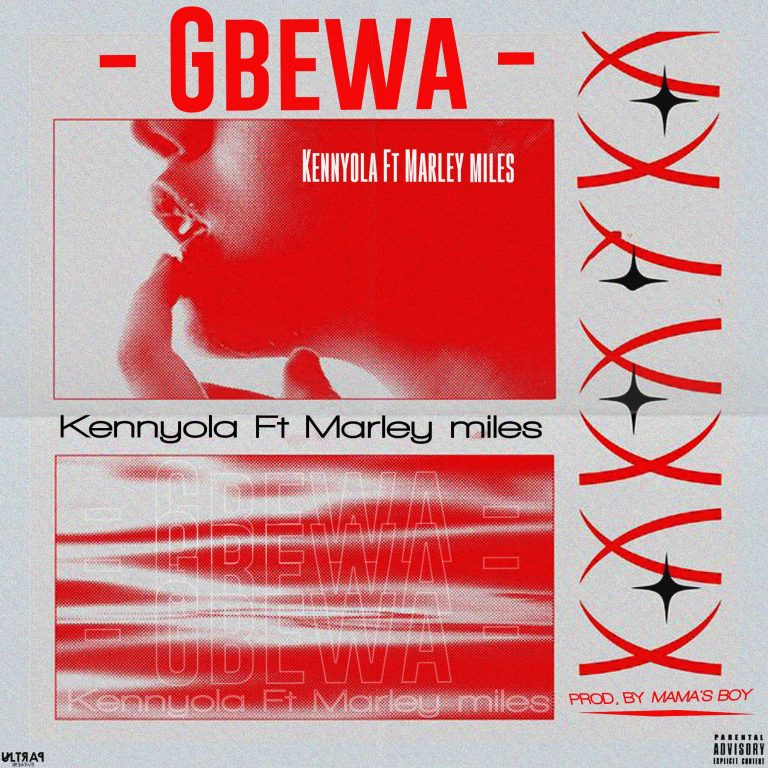 Kennyola Ft Marley miles – Gbewa (Prod By Mamas Boy)