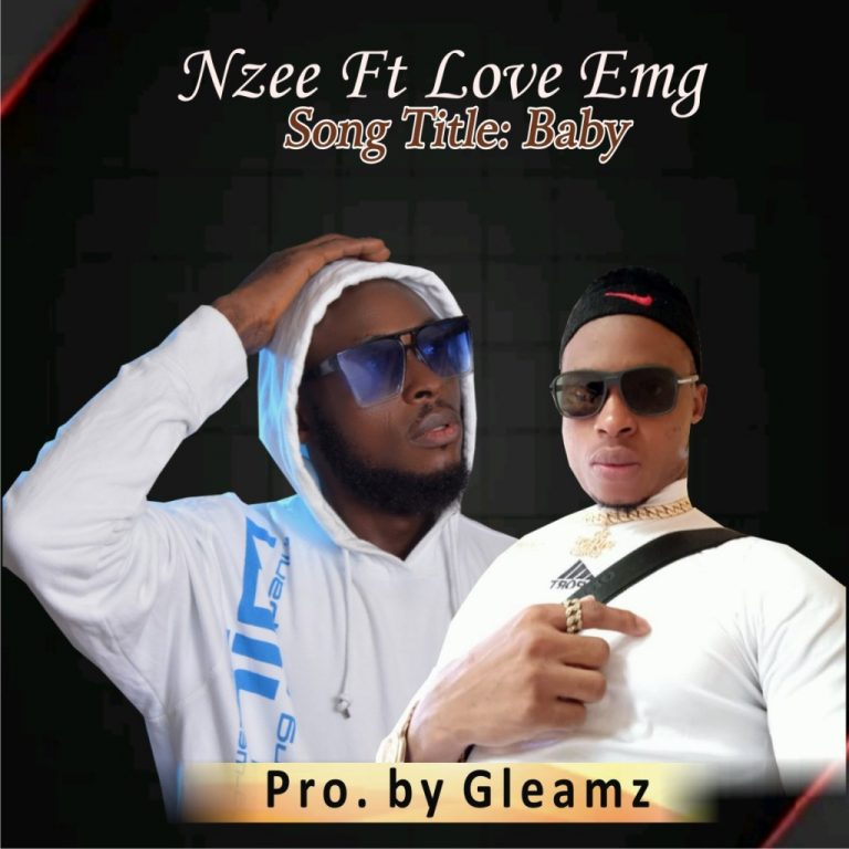 Nzee Ft Love Emg – Baby