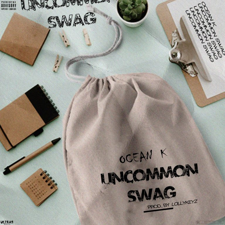 Ocean K – Uncommon Swag (Prod By Lollykeyz)