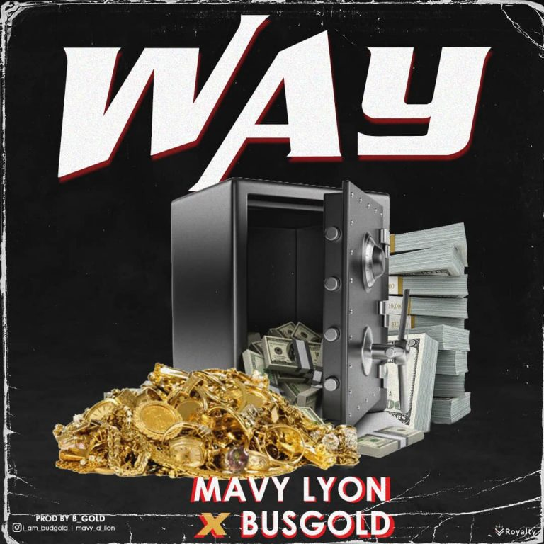 Mavy Lyon x BusGold – Way (Prod By B Gold)