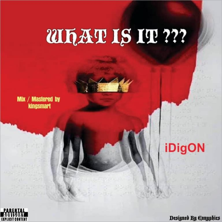 HOT JAM!!!: iDigON – What Is It ? (M & M By Kingsmarthmixx)