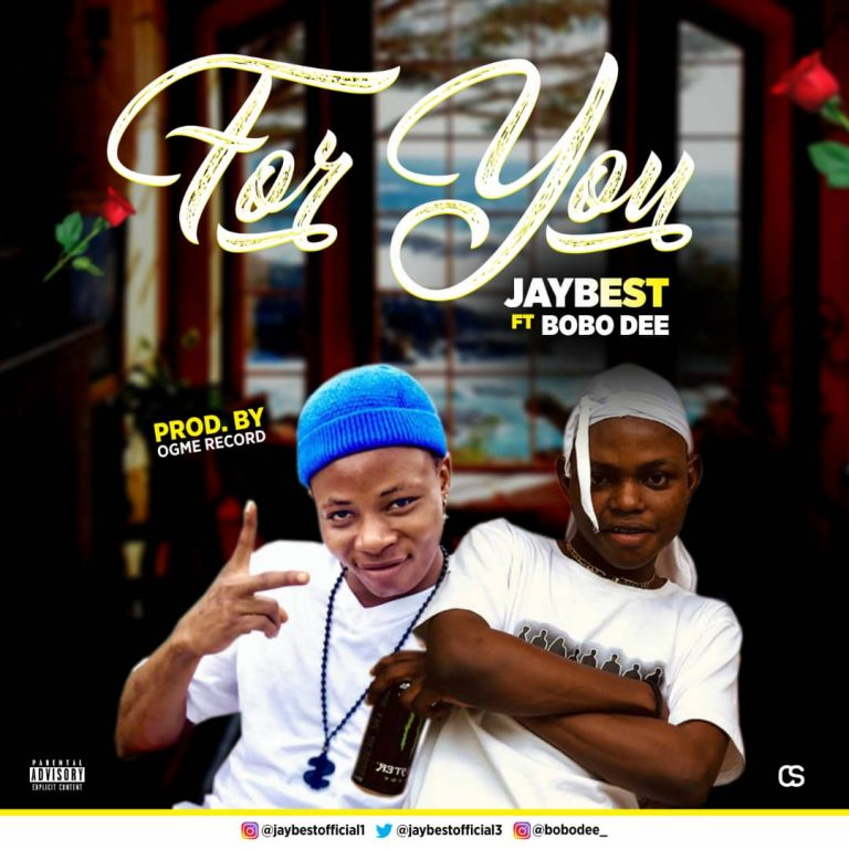 JayBest – For You Ft Bobodee