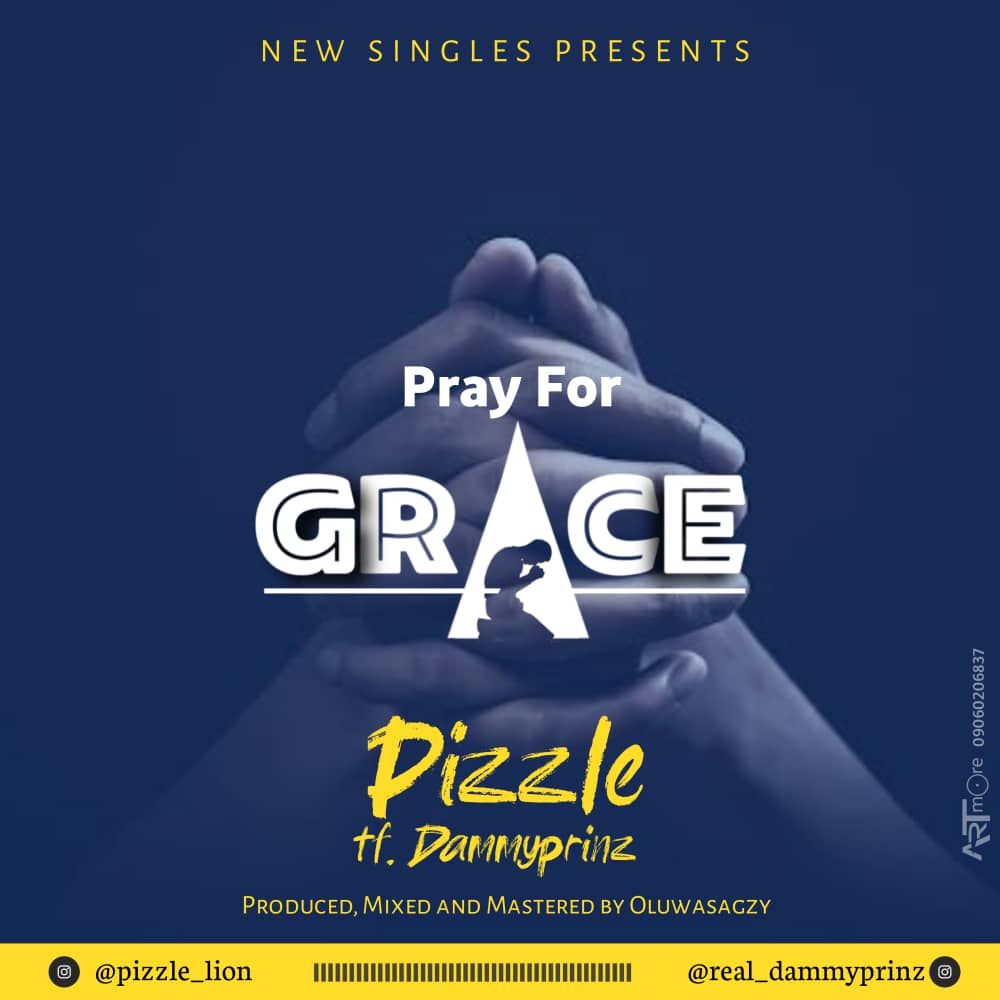 Pizzle Ft Dammyprinz - Grace
