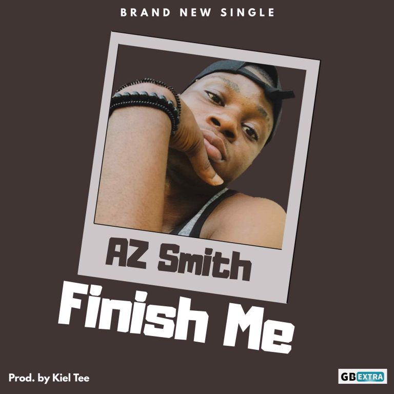 AZ Smith – Finish Me (Prod. by Kiel Tee)