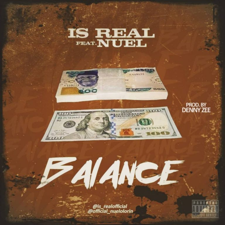 Is Real ft. Nuel – Balance (Prod. by Denny Zee)