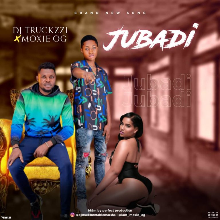 DJ Truckzzi x Moxie OG – Jubadi (Mixed by Perfect)