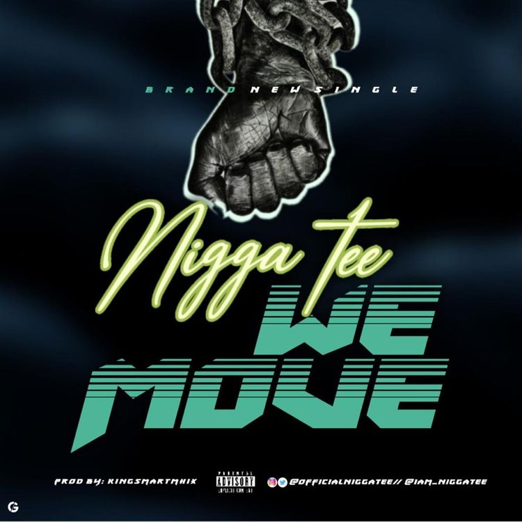 Nigga Tee - We Move