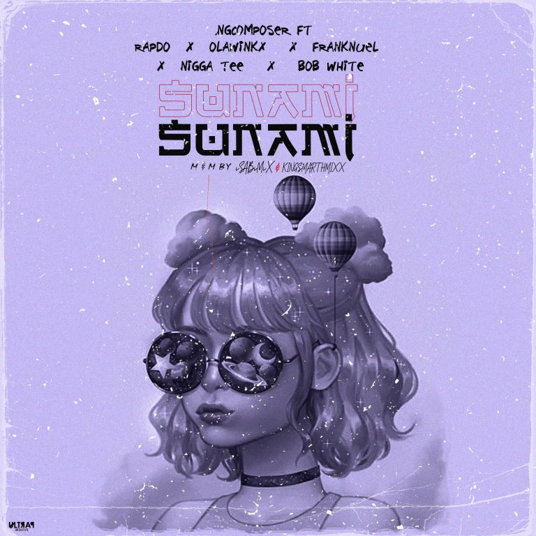 NEW HITT!!: Ngcomposer – Sunami (Ft. Various Artsite)