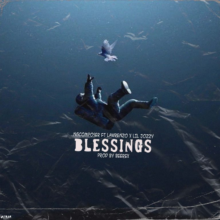 Ngcomposer – Blessings Ft Lawrenzo x Lil Jozzy (Prod By Beerex)