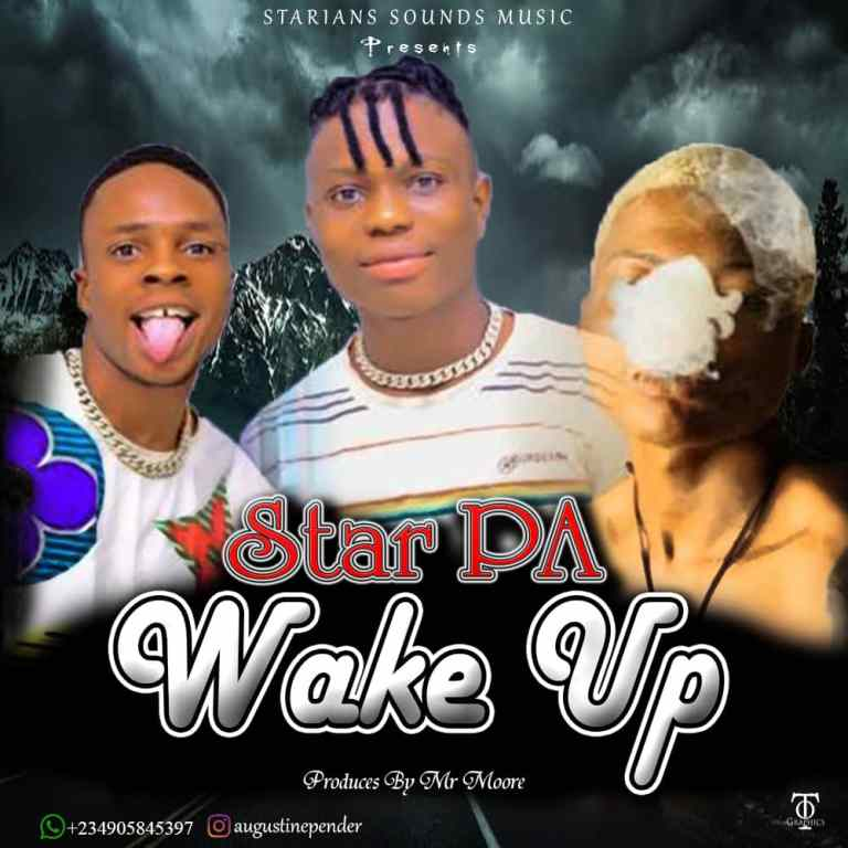 Star PA – Wake Up (Prod By Mr Moore)