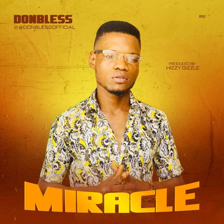 DonBless – Miracle (Prod. by Hizzy Ghizzle)