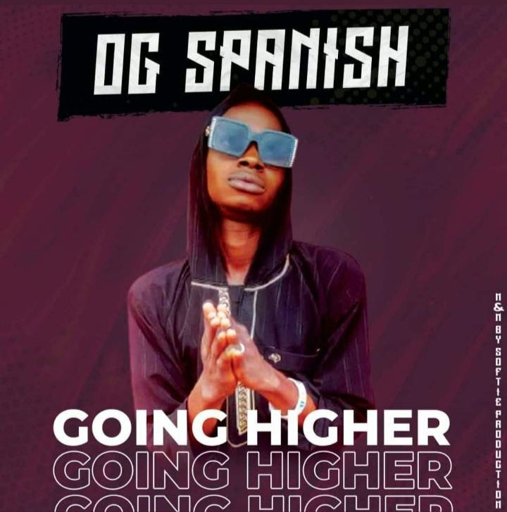 MUSIC: OG Spanish – Going Higher (Mixed by Softie)